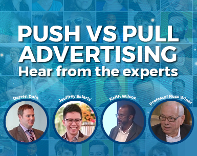 PUSH VS. PULL ADVERTISING – HEAR FROM THE EXPERTS