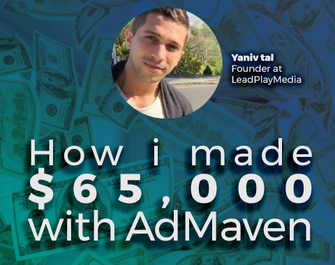 YANIV TAL REVEALS HIS SECRET TIP ON HOW TO MAKE MONEY WITH ADMAVEN