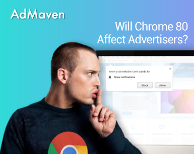 HOW WILL CHROME 80 AFFECT YOU?