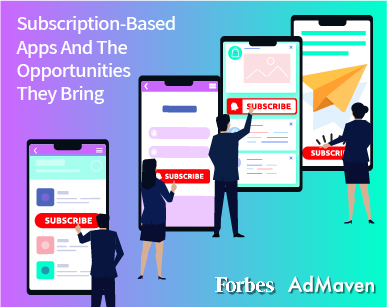 Subscription-Based Content: AdMaven Insights On Forbes