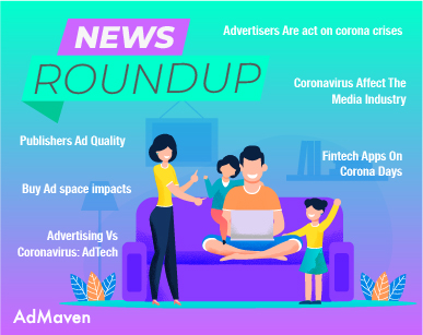 News Roundup, April 6th: Coronavirus Impact on the advertising industry