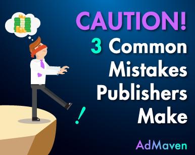 admaven publishing mistakes